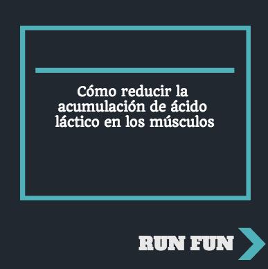 Como-reducir-la-acumulacion-de-acido-lactico-en-los-musculos-run-fun