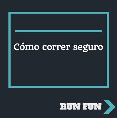 como-correr-seguro-run-fun-tips