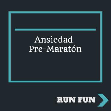 Ansiedad Pre-Maratón
