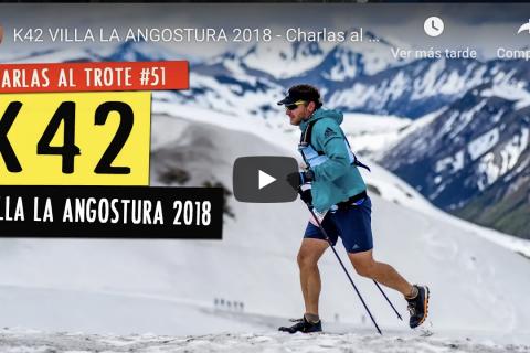 Destinos al trote del Colo Mourglia: K42 en Villa La Angostura 2018